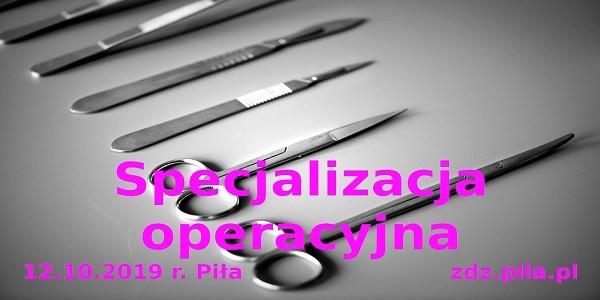 Specjalizacja operacyjna 09.11.2019 r. w Pile